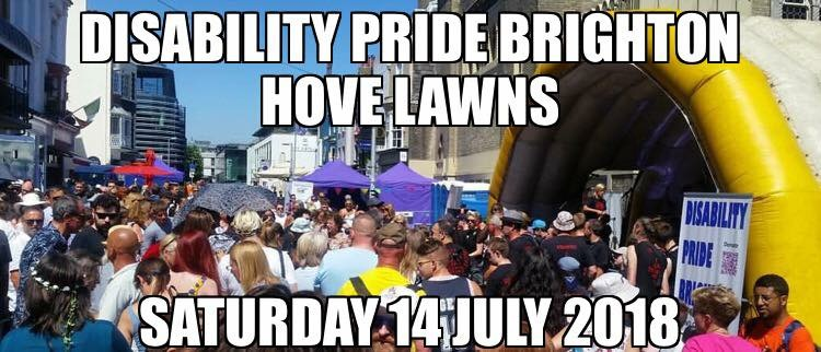 Banner: photo of crowd in front of main stage at Disability Pride Brighton 2017. There is a yellow roof over the stage, and purple tents in the background. White text on top reads: DISABILITY PRIDE RIGHTON, HOVE LAWNS, SATURDAY 14 JULY 2018.